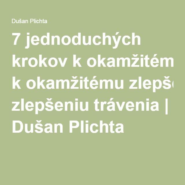 7 jednoduchých krokov kokamžitému zlepšeniu trávenia | Dušan Plichta