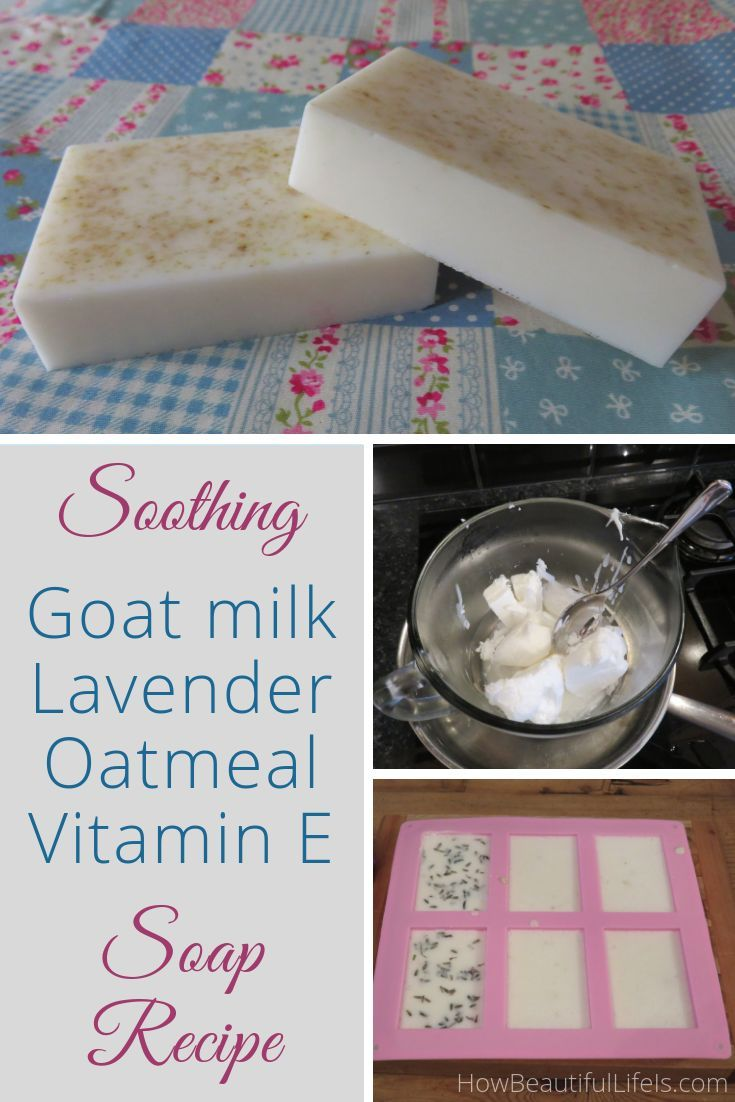 Soothing Goat Milk, Lavender, Oatmeal, and Vitamin E Soap