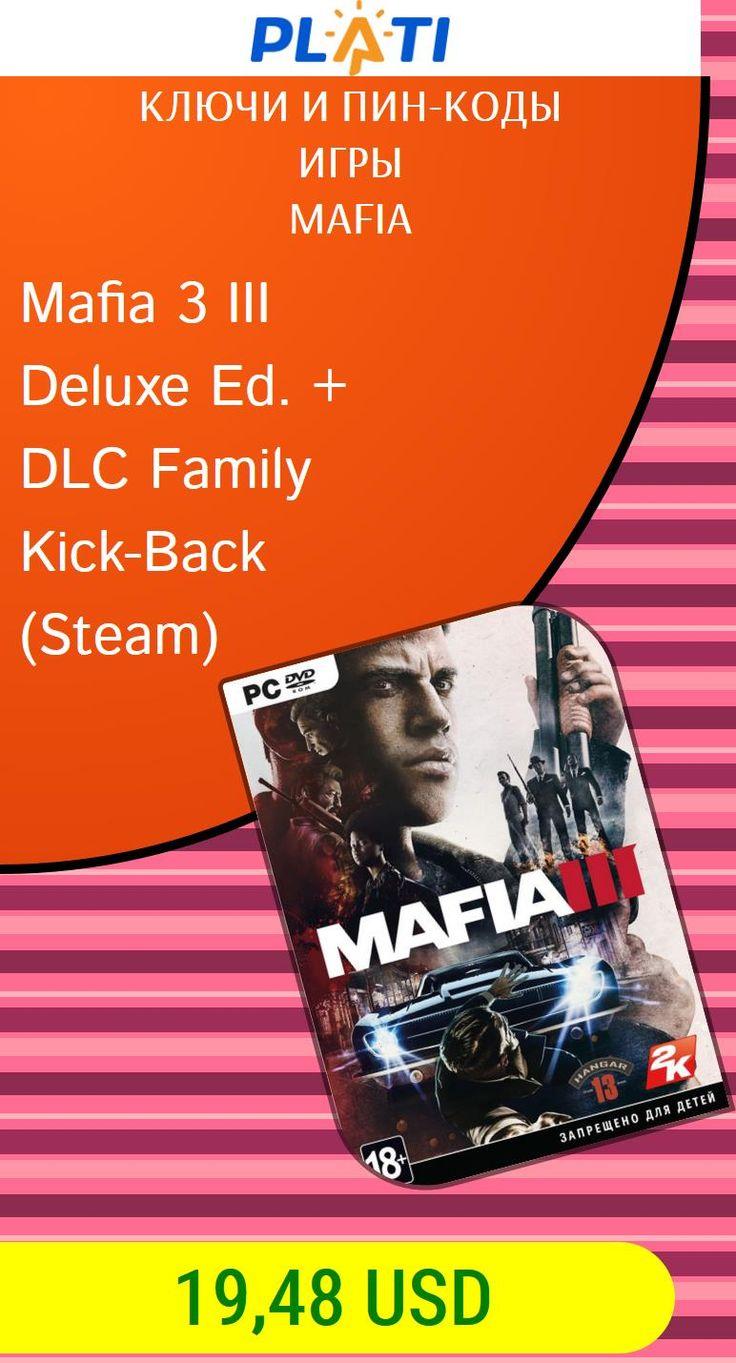 Mafia 3 III Deluxe Ed.   DLC Family Kick-Back (Steam) Ключи и пин-коды Игры Mafia