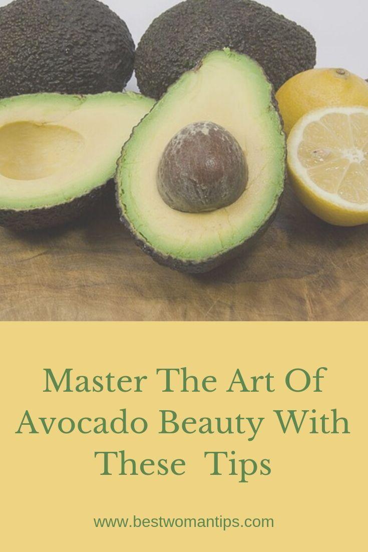 Master The Art Of Avocado Beauty With These Tips  Avocado beauty