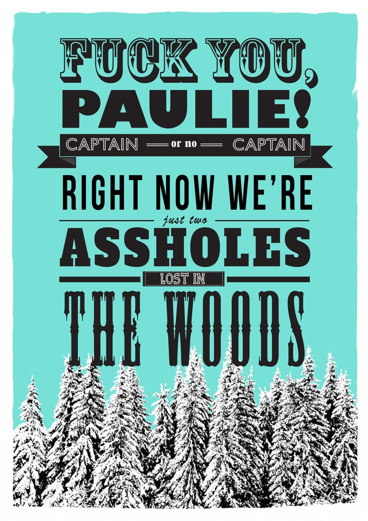 """The Sopranos - """"Fuck you Paulie. Captain or no captain, right now we're just two assholes lost in the woods"""" #GangsterFlick"""