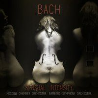 Bach: Sensual Intensity — Bamberg Symphony Orchestra, Moscow Chamber Orchestra, Иоганн Себастьян Бах, Иоганн Христиан Бах