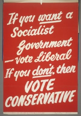 British Conservative Party poster, 1959: If you want a Socialist Government - vote Liberal