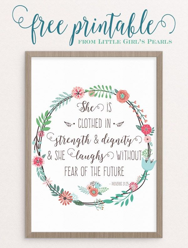 She is clothed in strength and dignity and she laughs without fear of the future. Proverbs 31:25 | free printable from Little Girl's Pearls ♥