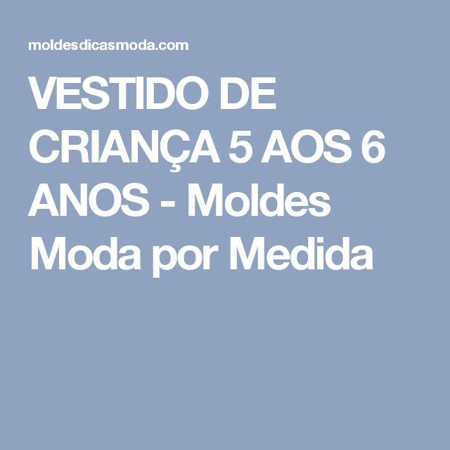 VESTIDO DE CRIANÇA 5 AOS 6 ANOS - Moldes Moda por Medida
