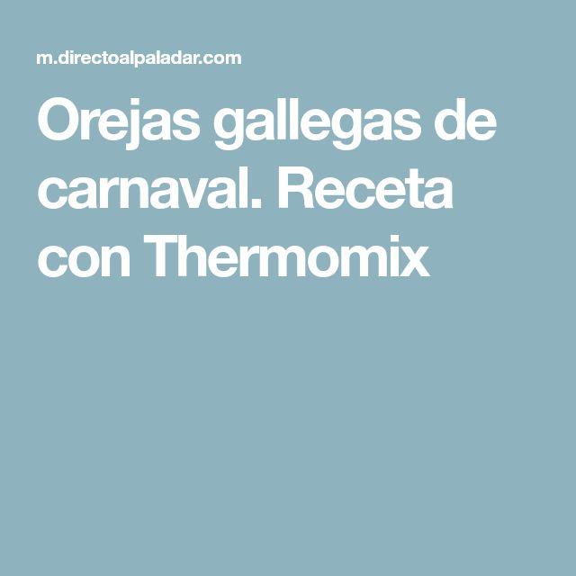 Orejas gallegas de carnaval. Receta con Thermomix