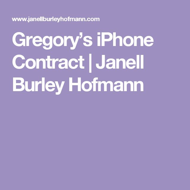 Gregory's iPhone Contract | Janell Burley Hofmann