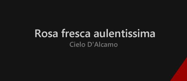 """""""Rosa fresca aulentissima"""" di Cielo D'Alcamo (vv. 1-80)"""