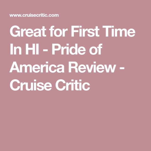 Great for First Time In HI - Pride of America Review - Cruise Critic