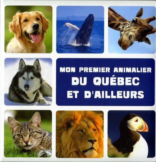 Mon premier animalier du Québec et d'ailleurs par DAVID, PATRICK*CARRIER, JÉRÔME