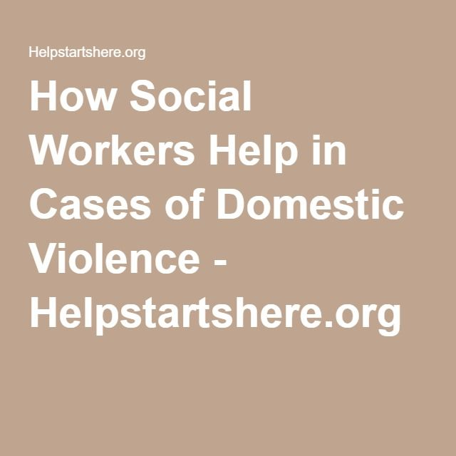 a discussion on how social work helps the victims of domestic violence Domestic violence: the role of the approximately 90% of the victims of domestic violence are these contacts will help the hcp to know what can be done and to.