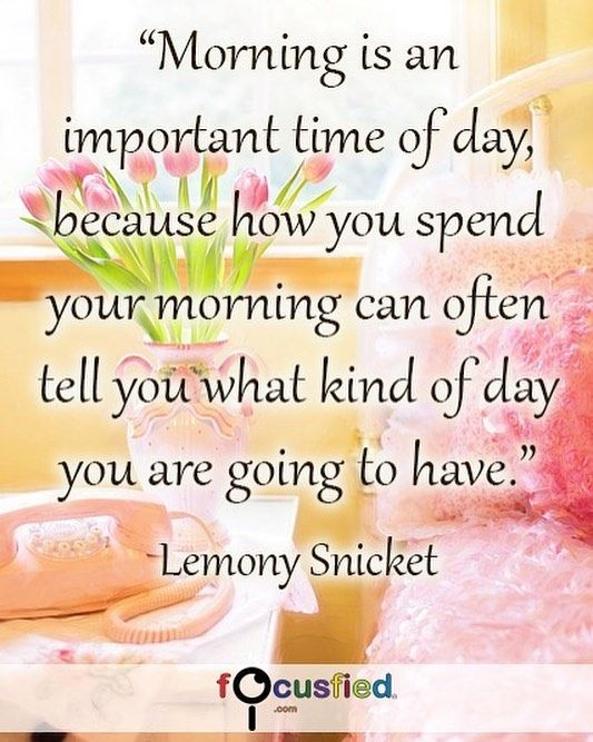 Morning is an important time of day because how you spend your morning can often tell you what kind of day you are going to have. #Quotes #MorningQuotes https://www.focusfied.com