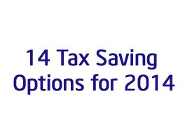 In order to help you for tax saving we are herewith 14 tax saving options for 2014
