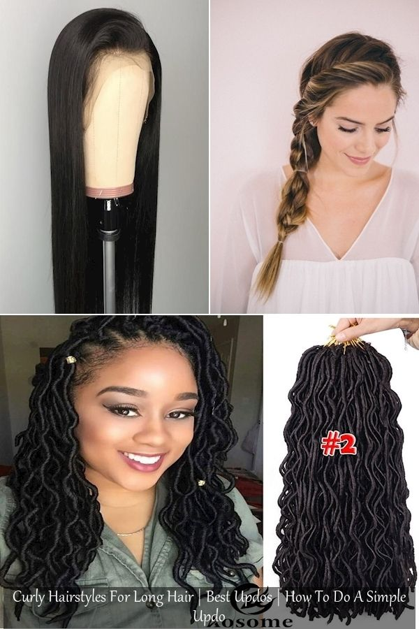 Curly Hairstyles For Long Hair Best Updos How To Do A Simple Updo In 2020 Braided Hairstyles Easy Pretty Braided Hairstyles Easy Braids