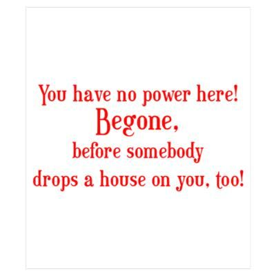 Wizard of Oz Quote hee hee ..ok so a secret want to say to someone nasty sometime!!