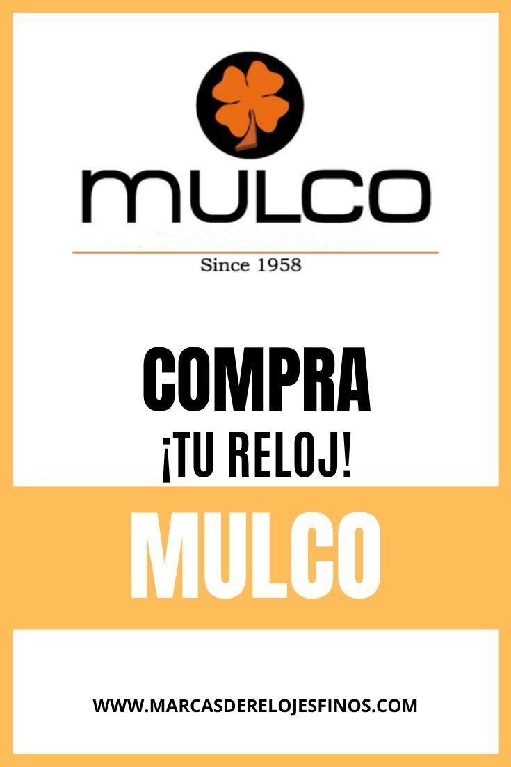 Relojes Mulco Historia Precios Opiniones Y Catalogo Relojes