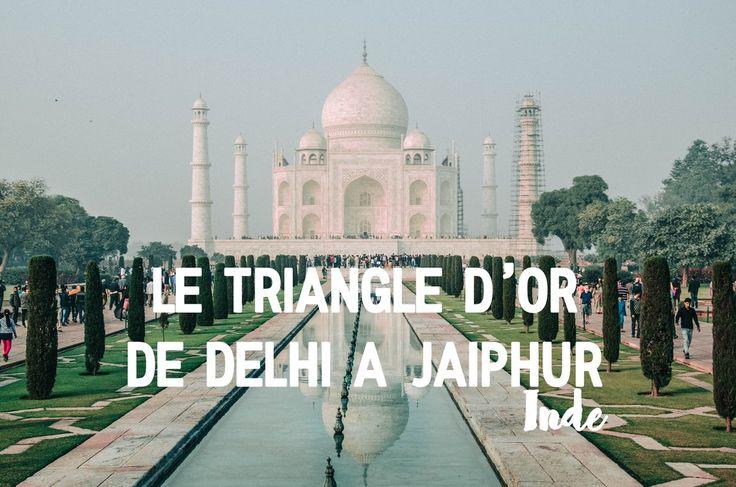 Le triangle d'or de New Delhi, Agra, le Taj Mahal, Fathepur - Sikri et Jaipur Visiter et voyager en Inde en une semaine, c'est possible