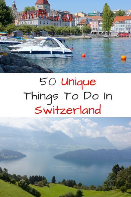 50 Unique Things To Do in Switzerland - Journalist On The Run