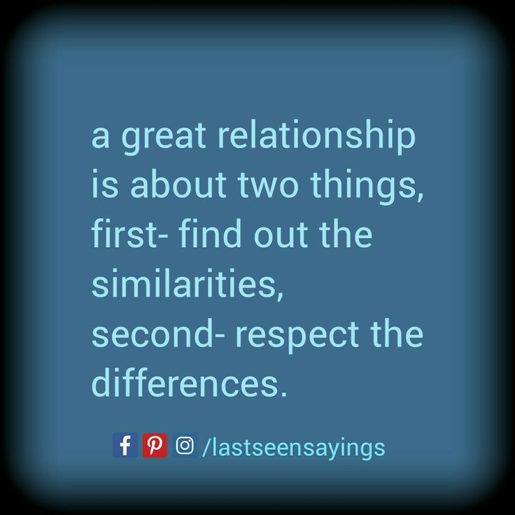 #lastseensayings #relationship #simalirities #respect #differences