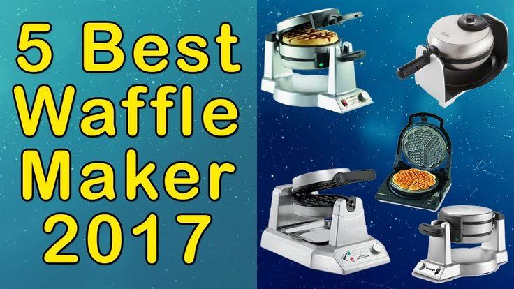 Best 5 Waffle Maker 2017   Best Waffle Maker Review   Watch It Before Yo...