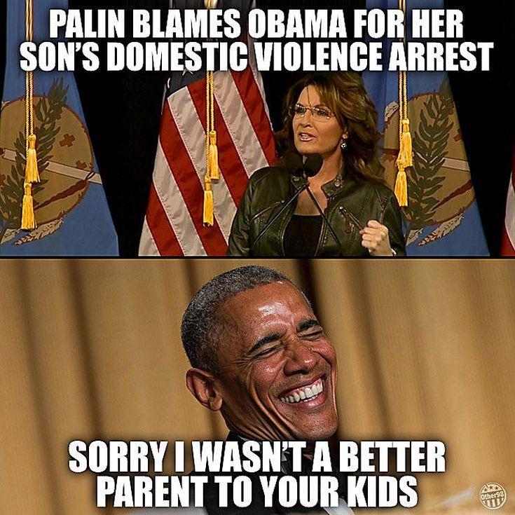 Funniest Barack Obama Memes of All Time: Palin Blames Obama for Son's Arrest