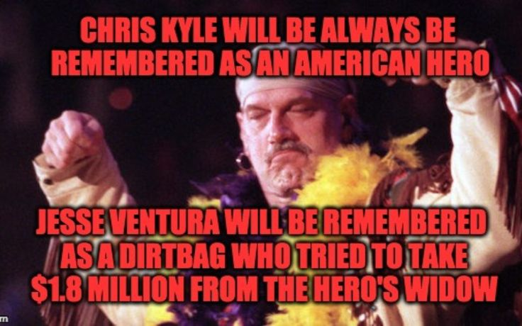 On Monday the U.S. Supreme Court told the former WWF Wrestler/ former Minnesota Gov.conspiracy theorist and all-around dirtbag Jesse Ventura to go away. They rejected his attempt to reinstate a $1.8 million defamation verdict against the estate of late American hero Navy SEAL Chris Kyle that was struck down by the 8th U.S. Circuit Court of Appeals this past June
