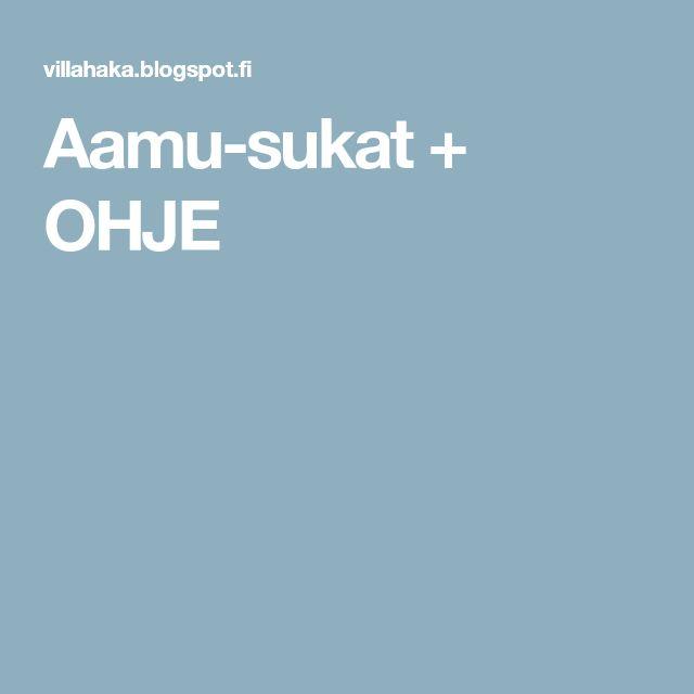 Aamu-sukat + OHJE
