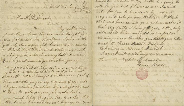 La responsable de que Lincoln decidiese usar barba, fue Grace Bedell, una niña de doce años que se decidió a escribir una carta a Lincoln tras ver una fotografía de éste, durante la campaña electoral que lo llevaría a la Casa Blanca.  En dicha carta, fechada el 15 de octubre de 1860, la pequeña sugería al candidato republicano que se dejase la barba, para así mejorar su apariencia, ya que tenía la cara muy delgada. Si así lo hacía, le prometía convencer a sus cuatro hermanos para que lo…