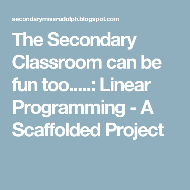The Secondary Classroom can be fun too.....: Linear Programming - A Scaffolded Project