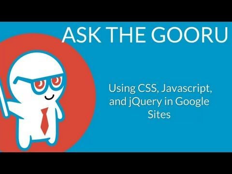 View this video on the Google Gooru website: http://www.googlegooru.com/using-css-javascript-jquery-in-google-sites/ Gooru covers a recent update to Google S...
