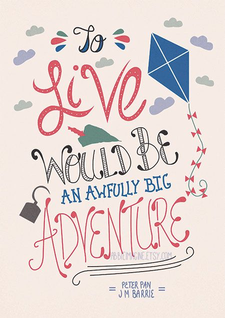 Peter Pan J M Barrie Quote Typography poster Hand by AbbieImagine