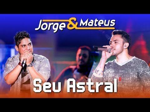 Jorge e Mateus - Seu Astral - [DVD Ao Vivo em Jurerê] - (Clipe Oficial) - YouTube