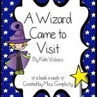 A book a week: A Wizard Came to Visit by Kate Vickers (A Sunshine reader book)  Read the book daily for a week and complete a activity a day - oh so simple! Activities include; 1.  Sequencing – students cut and sequence story events – 2 versions available (1 harder and 1 easier with less events). 2.