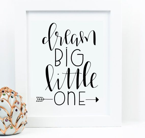 Dream Big Little One ((with arrow)) Great piece for your little ones room…