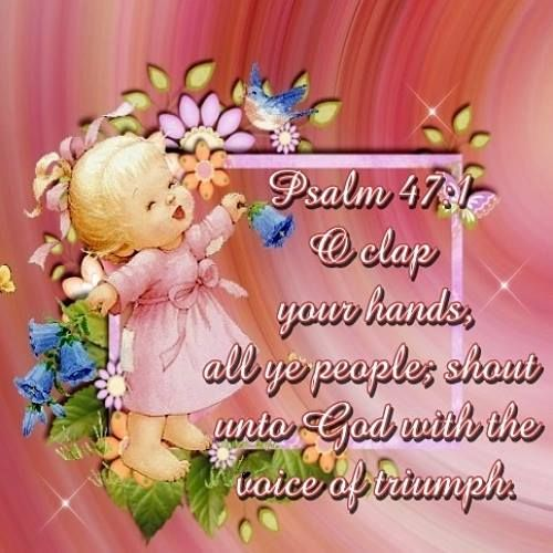 Psalm 47:1 (KJV) O clap your hands, all ye people; ,, ecard