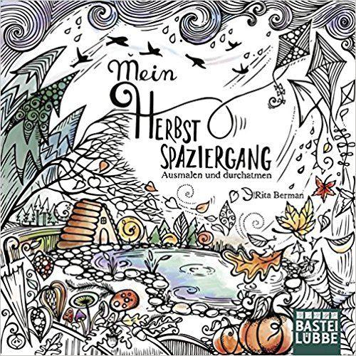 Mein Herbstspaziergang: Ausmalen und durchatmen: Amazon.co.uk: Rita Berman: 9783404609161: Books