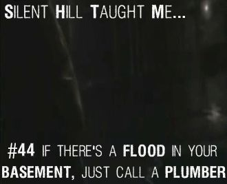 Silent Hill taught me...