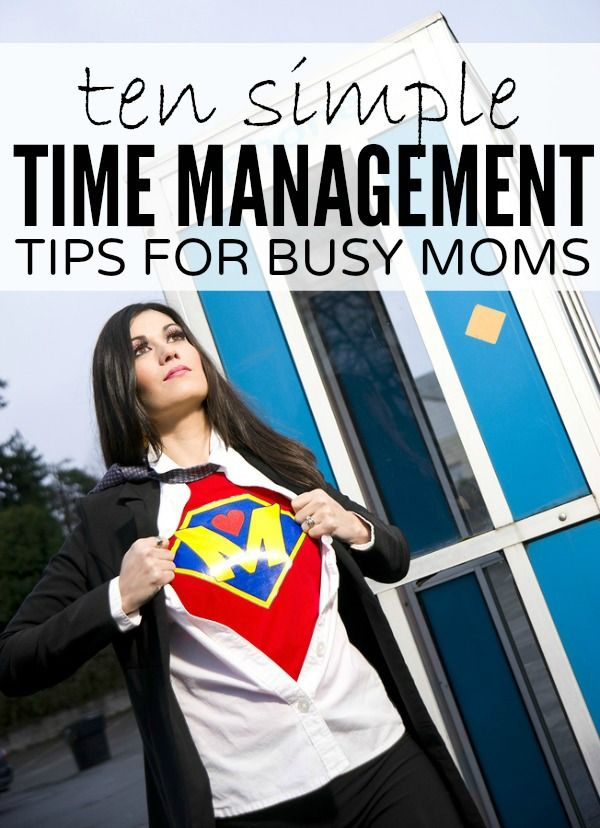Whether you're a working mom, work-at-home mom, or stay-at-home mom, these 10 simple time management tips are just what you need to restore a little order into your busy life!