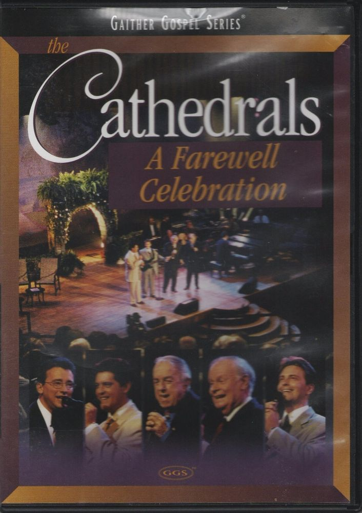 Gaither Gospel Series - The Cathedrals: A Farewell Celebration (DVD, 2003, Gaith #SpringHouse