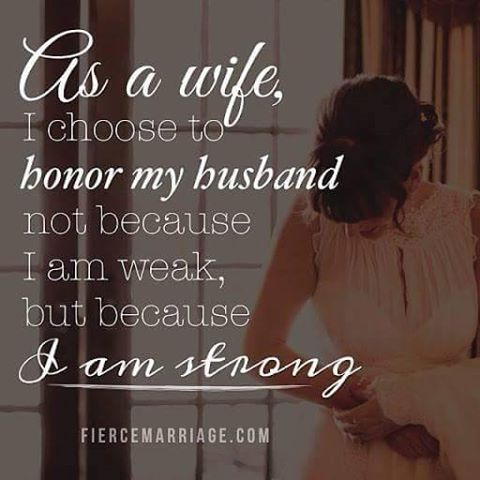 As a wife, choose to honor, respect, and allow your husband to be the head of…