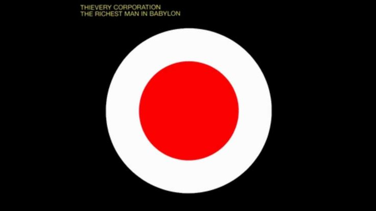 Ne morem se naveličat .... :) The Richest Man In Babylon - Thievery Corporation [Full Album]