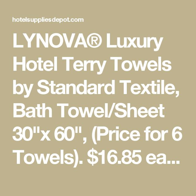 """LYNOVA® Luxury Hotel Terry Towels by Standard Textile, Bath Towel/Sheet 30""""x 60"""", (Price for 6 Towels). $16.85 ea.,-36 or more"""