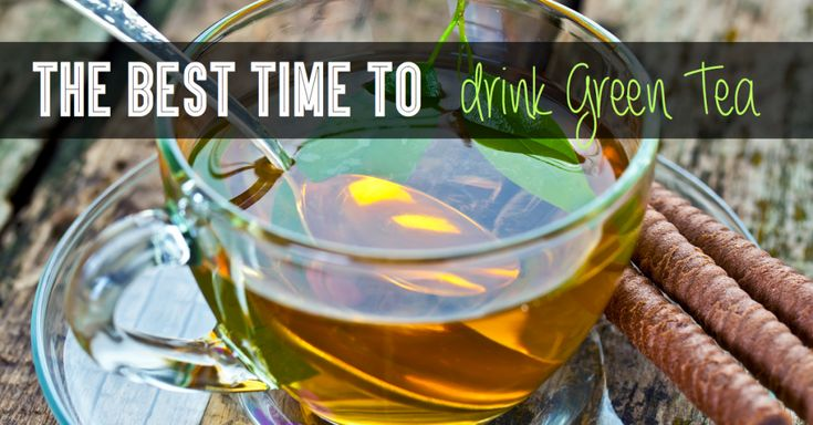 The Best Time to Drink Green Tea
