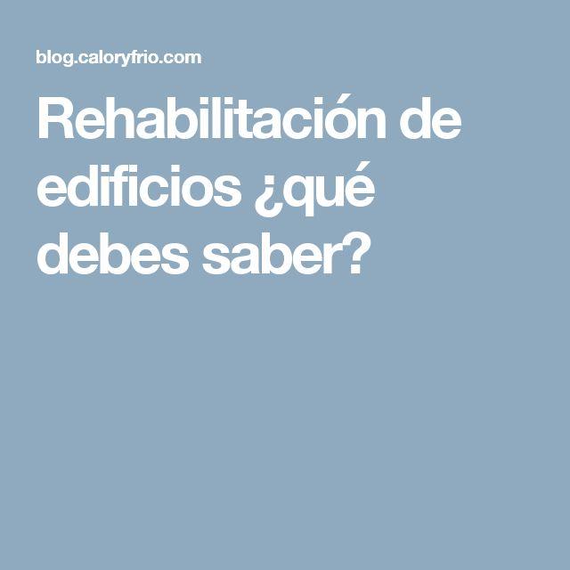 Rehabilitación de edificios ¿qué debes saber?