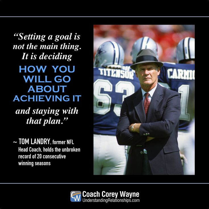 """#tomlandry #nfl #dallas #cowboys #coaching #plans #goals #success #determination #teamwork #winning #coachcoreywayne #greatquotes Photo by Focus on Sport/Getty Images """"Setting a goal is not the main thing. It is deciding how you will go about achieving it and staying with that plan."""" ~ Tom Landry"""