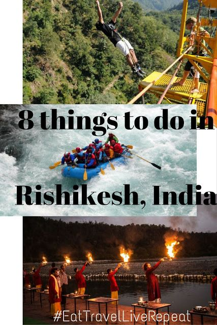 Eat, Travel, Live and REPEAT: 8 things to do in Rishikesh, India - The Yoga Capital of the World