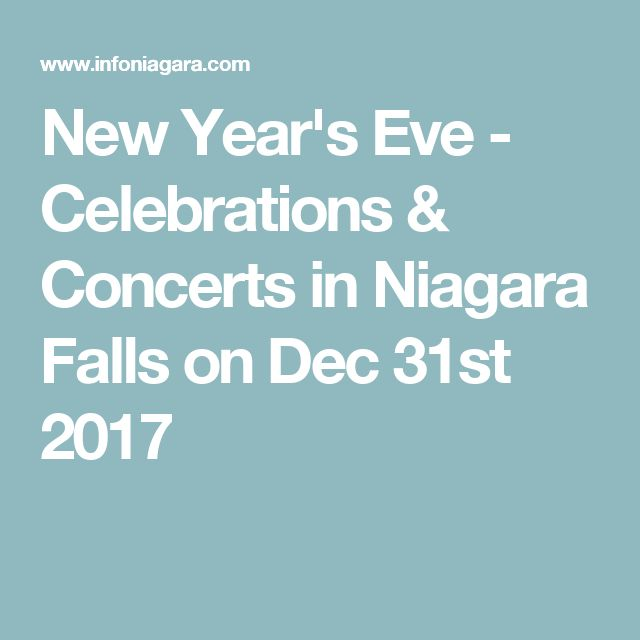 New Year's Eve - Celebrations & Concerts in Niagara Falls on Dec 31st 2017