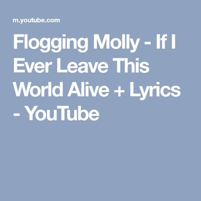 Flogging Molly - If I Ever Leave This World Alive + Lyrics - YouTube
