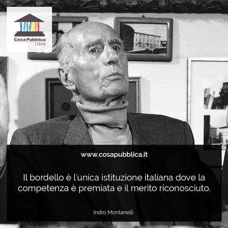 Il bordello è l'unica istituzione italiana dove la competenza è premiata e il merito riconosciuto.