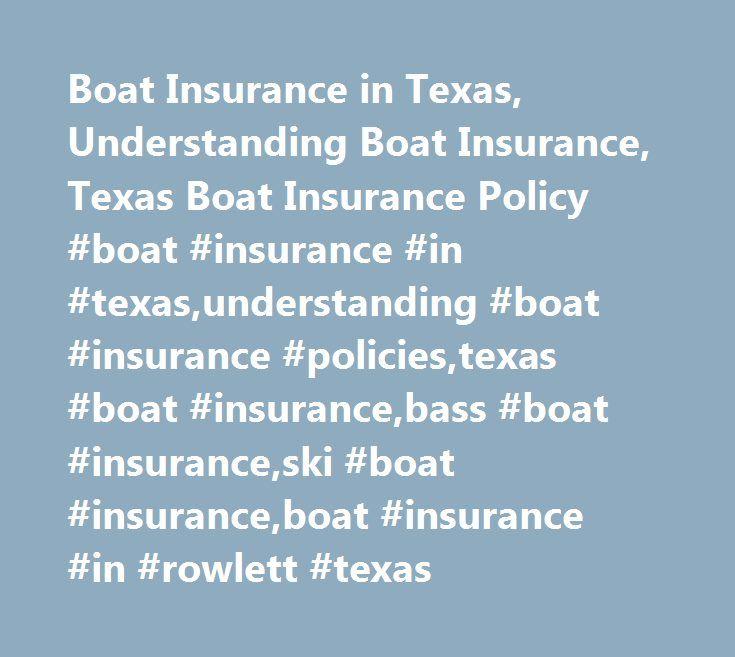 Boat Insurance in Texas, Understanding Boat Insurance, Texas Boat Insurance Policy #boat #insurance #in #texas,understanding #boat #insurance #policies,texas #boat #insurance,bass #boat #insurance,ski #boat #insurance,boat #insurance #in #rowlett #texas http://ghana.remmont.com/boat-insurance-in-texas-understanding-boat-insurance-texas-boat-insurance-policy-boat-insurance-in-texasunderstanding-boat-insurance-policiestexas-boat-insurancebass-boat-insuranceski/  # Boat Insurance Made Easy Boat…